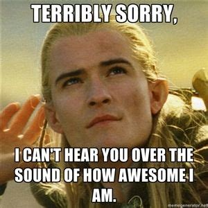 Awesome Meme Generator - legolas meme the sound of how awesome i am listening legolas meme generator humor