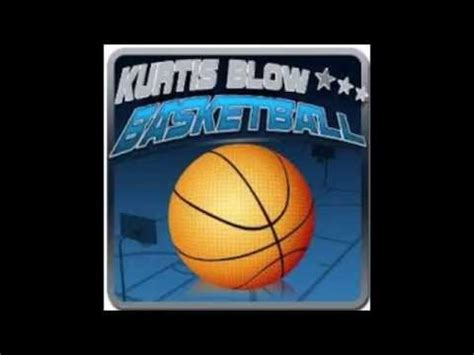 kurtis blow basketball extended youtube