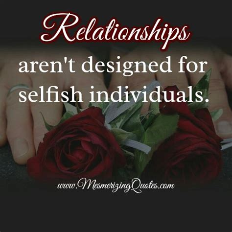 Selfishness In Relationships Quotes