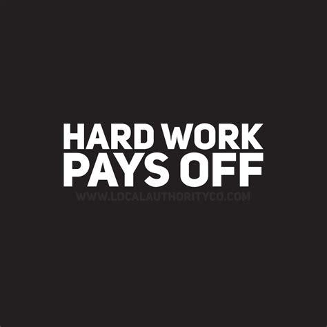 hard work pays  quotes quotesgram