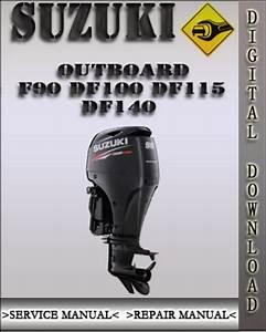 Suzuki Outboard Df90 Df100 Df115 Df140 Factory Service