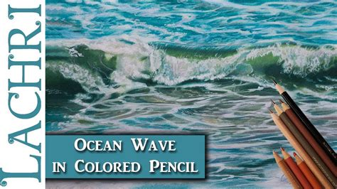draw  ocean wave  colored pencil lachri youtube