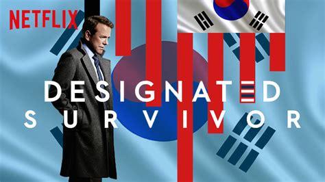 netflix announces designated survivor  days korean adaptation  original series