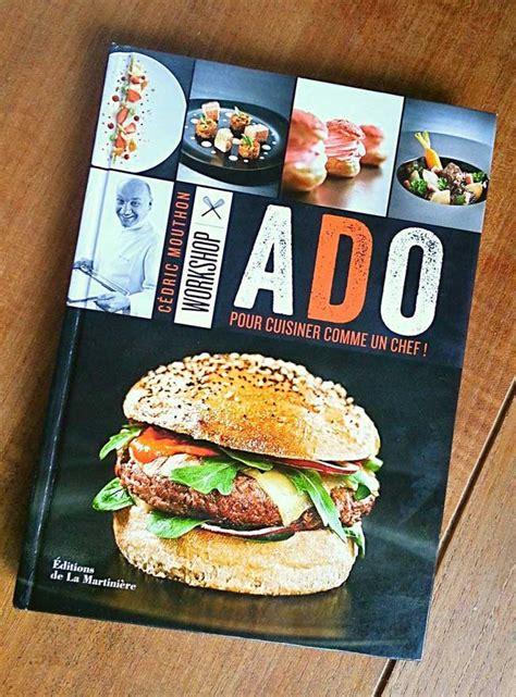 livre de cuisine pour ado cédric mouthon cuisine les ados magazine exquis