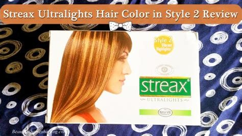 streax ultralights hair color  style  review