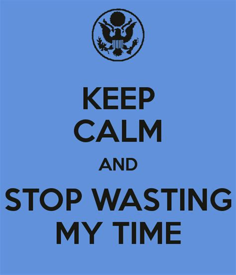Quit Wasting Time Quotes