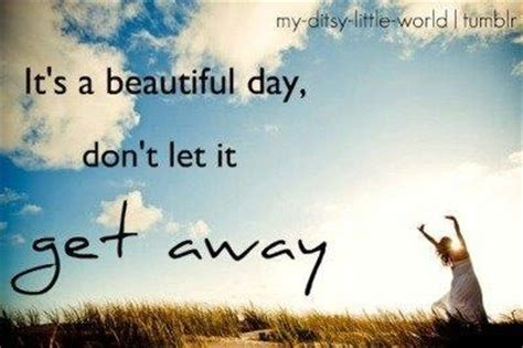 Its Such A Beautiful Day Quotes