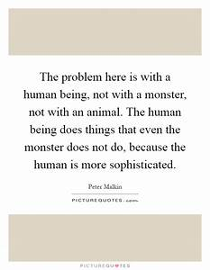 The problem her... Monster Human Quotes