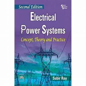 Electrical Power Systems  Concept Theory And Practice By Ray  Subir Pdf Download  U0026 Ebook