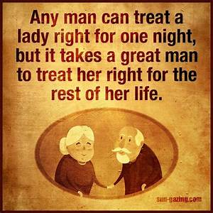 It Takes A Great Man To Tsreat A Woman Good For Life Pictures  Photos  And Images For Facebook