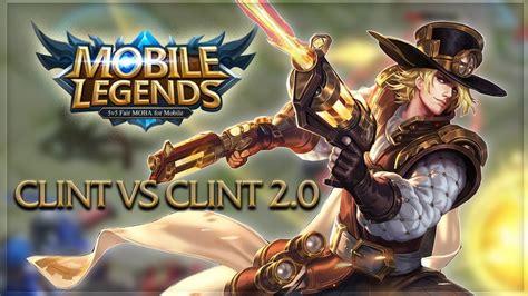 Clint Versus Clint 2.0 (mobile Legends)