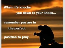Quotes On My Knees To Pray QuotesGram