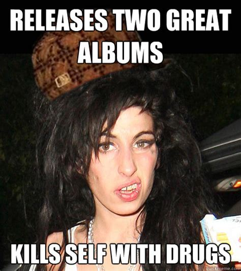 Rehab Meme - releases two great albums kills self with drugs scumbag amy winehouse quickmeme