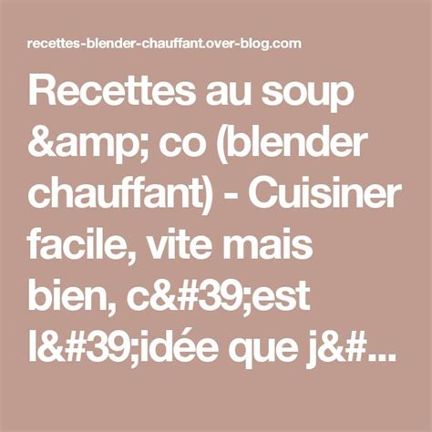 la cuisine c est beaucoup plus que des recettes les 25 meilleures id 233 es concernant blender chauffant sur recette soupe blender