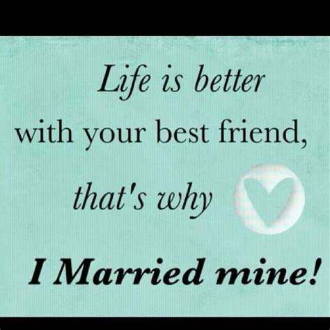 Being Married To My Best Friend Quotes