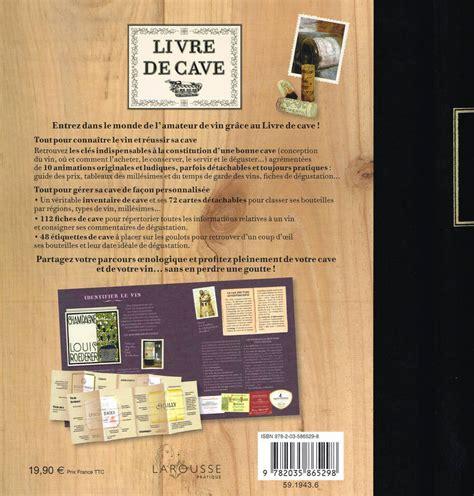 livre de cuisine larousse livre livre de cave collectif larousse beaux livres