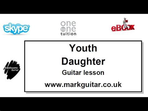 How To Play Daughter Youth On Guitar
