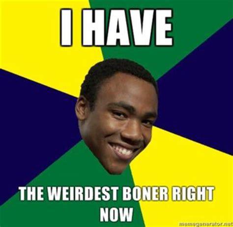 Boner Meme - image 116257 i have the weirdest boner know your meme