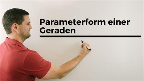 parameterform einer geraden ortsvektor richtungsvektor
