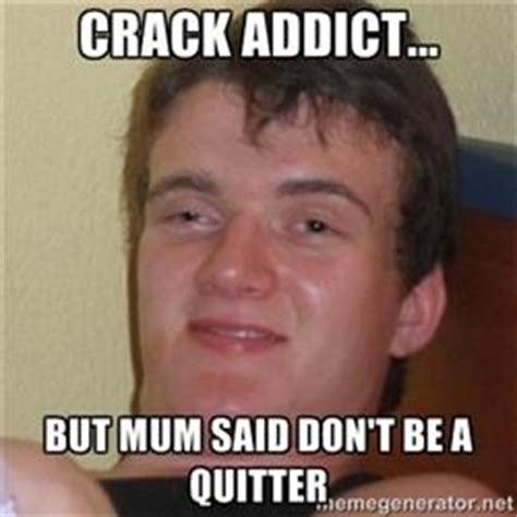 Crack Addict Meme - really stoned guy kappit