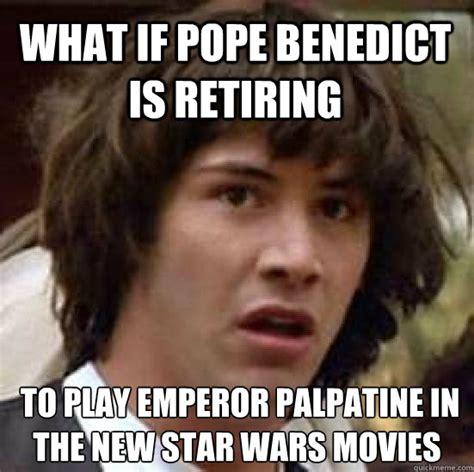 Emperor Palpatine Memes - pope benedict emperor palpatine memes