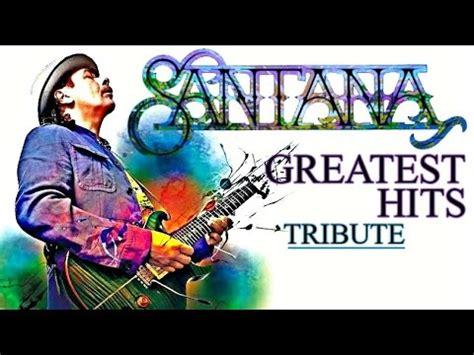 carlos santana greatest hits   tribute