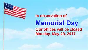 In observation of Memorial Day, our offices will be closed ...