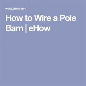 How To Wire A Pole Barn