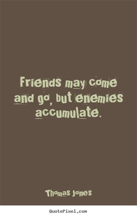 Friends Comes And Goes Quotes