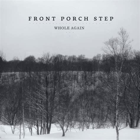 Front Porch Step Lyrics by Album Review Front Porch Step Whole Again Idobi Network