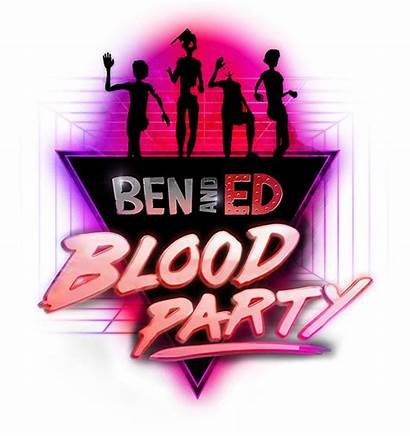 Ben Ed Party Blood Play