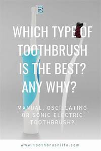 Which Is The Best Type Of Toothbrush And Why