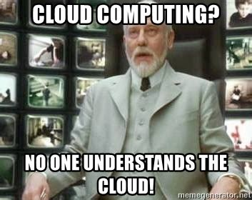 Meme Cloud - cloud computing no one understands the cloud the architect matrix meme generator
