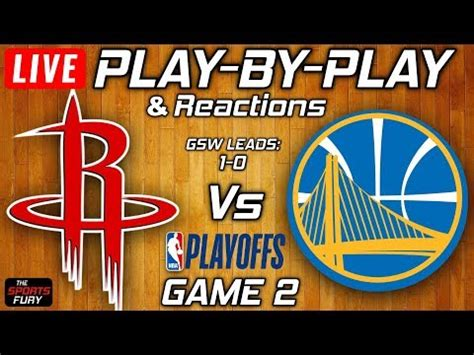 Rockets vs Warriors Game 2   Live Play-By-Play & Reactions ...