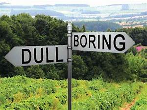 Boring Quotes. ... Dull Day Quotes