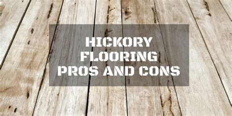 hickory flooring pros and cons repairdaily