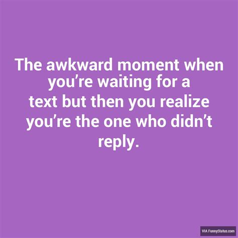The Awkward Moment When You Realize Quotes