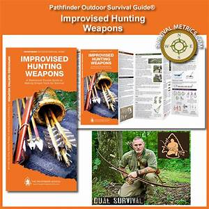 Improvised Hunting Weapons Pathfinder Outdoor Survival