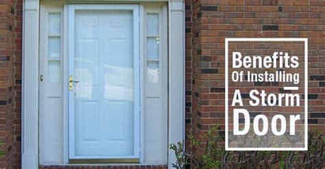 5 Benefits Of Installing A Storm Door  Clera Windows + Doors