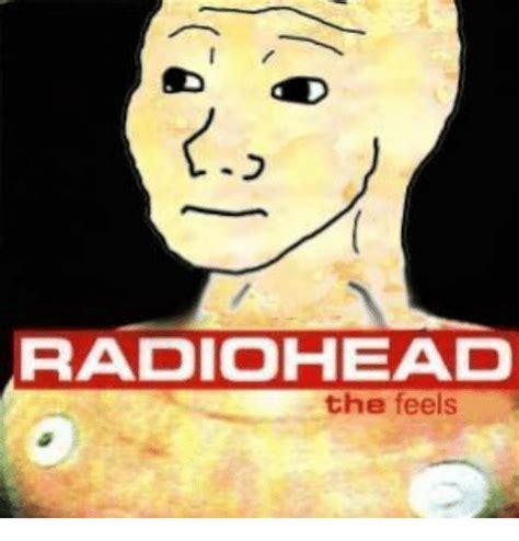 Radiohead Meme - radiohead the feels non existent existentialist meme on sizzle