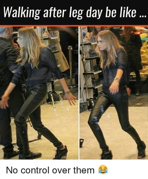After Leg Day Meme 25 Best Memes About Walking After Leg Day Walking After