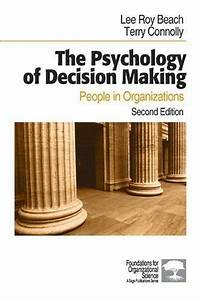 The Psychology Of Decision Making  People In Organizations