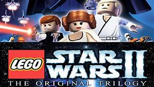 Lego Star Wars Ii The Original Trilogy Youtube