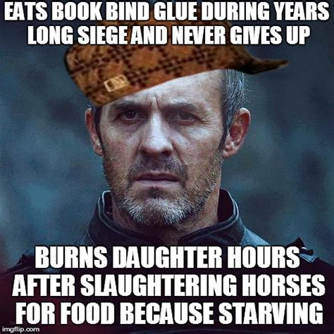 Stannis Baratheon Memes - season 5 ep 9 spoilers scumbag stannis imgflip