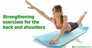 Three Strengthening Exercises For The Back And Shoulders