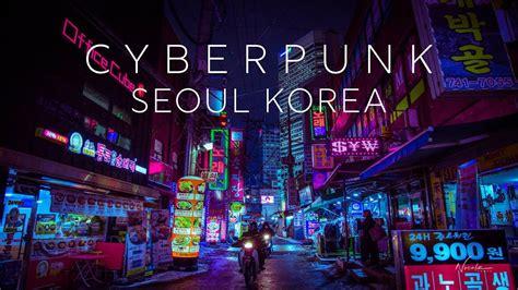 cyberpunk street photography dongdaemun youtube