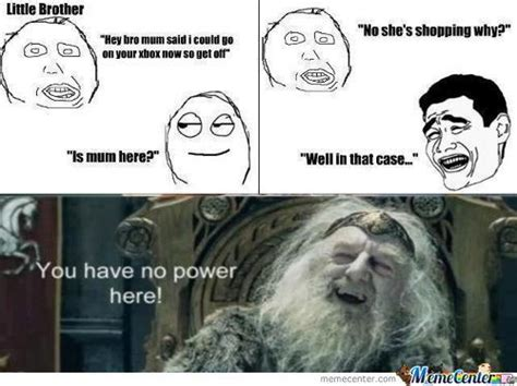 You Have No Power Here Meme - you have no power here memes best collection of funny you have no power here pictures