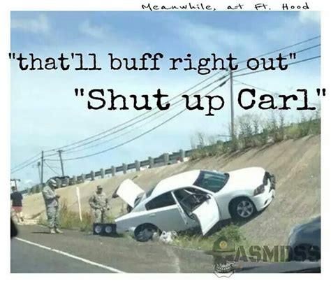 Shut Up Carl Meme - 207 best images about shut up carl on pinterest funny military funny stuff and military life