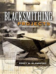 Blacksmithing Projects By Percy W  Blandford - Book