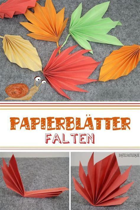 Herbstlaub Basteln Blaetter Deko Aus Papier by Papier Falten F 252 R Bunte Herbstbl 228 Tter Basteln Mit